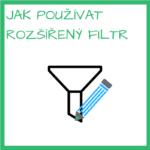 Jak používat rozšířený filtr